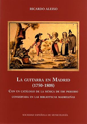 LA GUITARRA EN MADRID. (1750-1808)